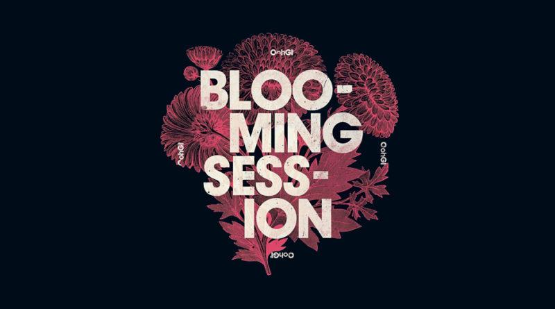Blooming Session: fuori ora il nuovo lavoro di Oohgì!